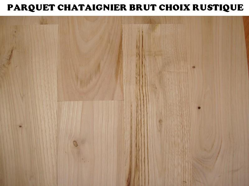 parquet ch taignier brut choix rustique var et bois. Black Bedroom Furniture Sets. Home Design Ideas